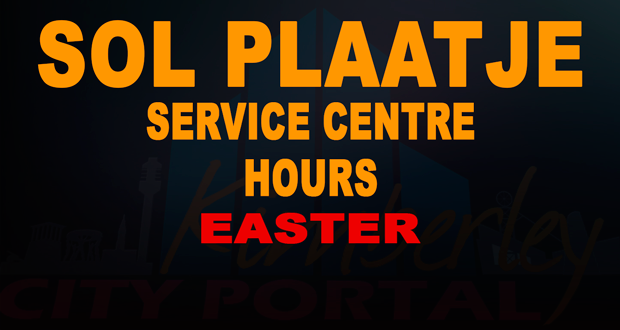 Kimberley Sol Plaatje Service Centre & Cashier hours for easter