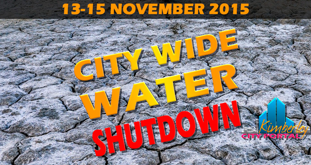 All The Details - Kimberley City Wide Water Shutdown 13-15 November 2015