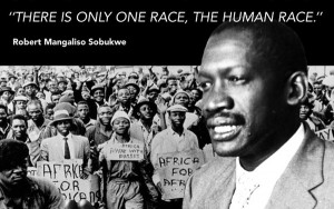 Robert Mangaliso Sobukwe - There is onely once race, The Human Race