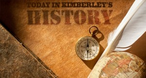 Today in Kimberley's History